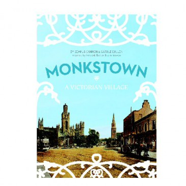 Monkstown: A Victorian Village