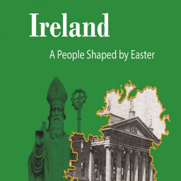 Ireland: A People Shaped by Easter
