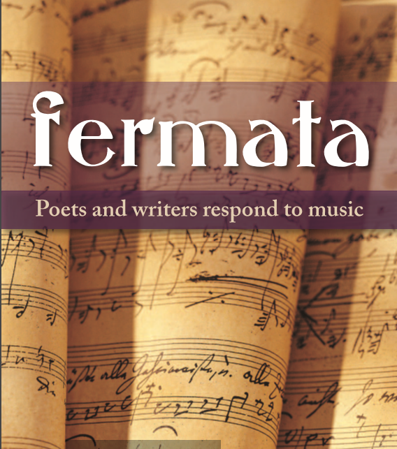 FERMATA. Poets/Writers Respond to Music