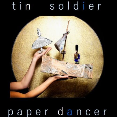 Tin Soldier, Paper Dancer