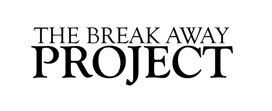 The Break-Away Project