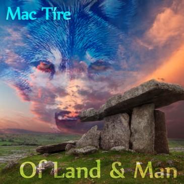 Mac Tíre - Of Land & Man