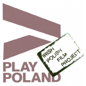 PLAY  Poland - Irish/Polish Film Project