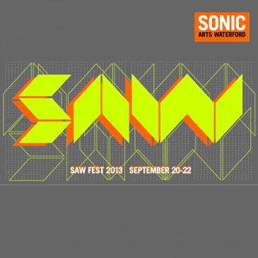 Sonic Arts Waterford – SAW Fest 2013