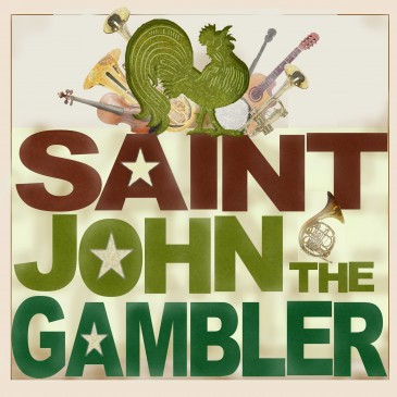 SAINT JOHN THE GAMBLER - NEW ALBUM