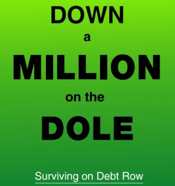 Down a Million, On The Dole