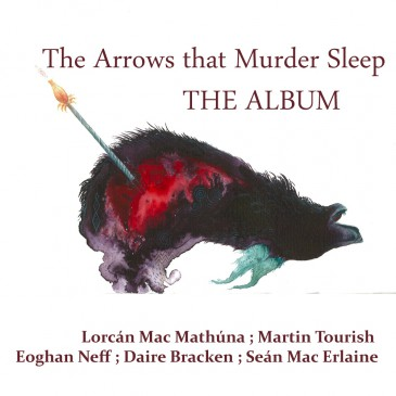 The Arrows that Murder Sleep – the Album
