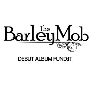 The Barley Mob - Debut Album